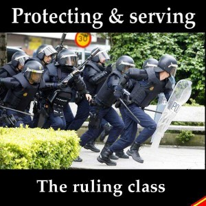 Protecting and Serving the Ruling Class