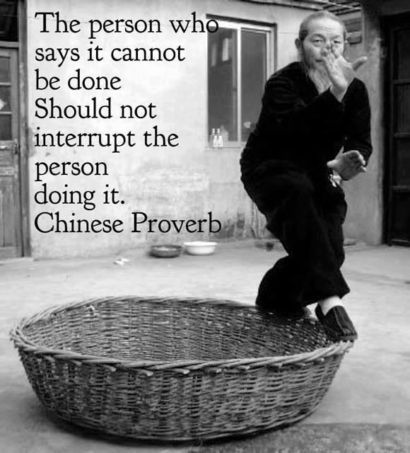 The person who says it cannot be done should not be interrupted by the person doing it.