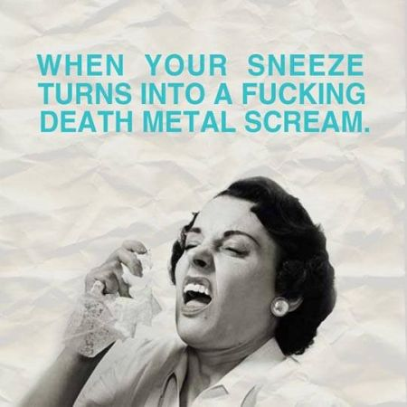 41-when-your-sneeze-turns-into-a-death-metal-scream