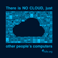 there is no cloud just other people's computers
