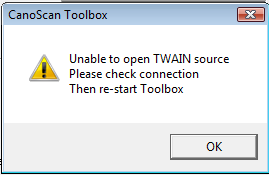 --------------------------- CanoScan Toolbox --------------------------- Unable to open TWAIN source Please check connection Then re-start Toolbox --------------------------- OK   ---------------------------