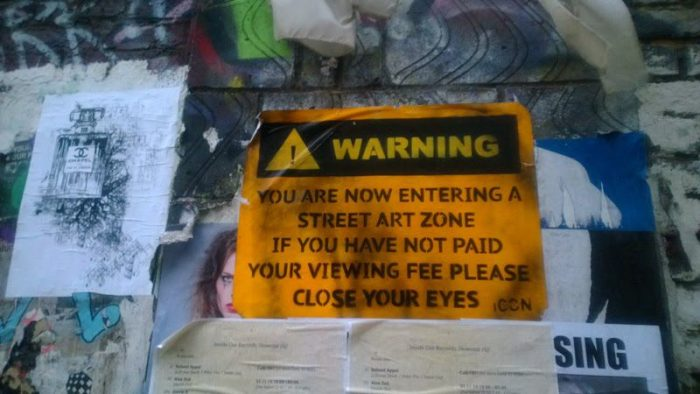 WARNING! You are now entering a street art zone. If you have not paid your viewwing fee, please close your eyes.